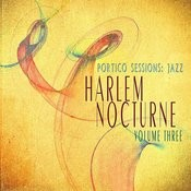 Portico Sessions: Jazz (Harlem Nocturne), Vol. 3 Songs