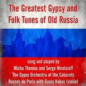 The Greatest Gypsy And Folk Tunes Of Old Russia Songs