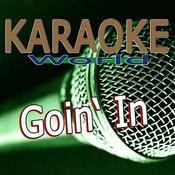 Goin' In (Originally Performed By Jennifer Lopez Feat. Flo Rida) [Karaoke Version] Song