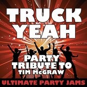 Truck Yeah (Party Tribute To Tim Mcgraw) Song