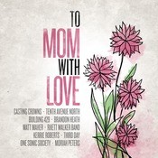 To Mom, With Love Songs