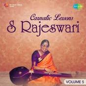 Basic Lessons In Carnatic S Rajeswari Vol 5 Songs