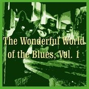 The Wonderful World Of The Blues, Vol. 1 Songs