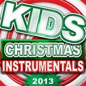 Kids Christmas Instrumentals 2013 Songs