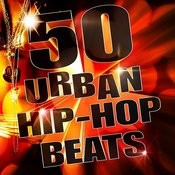 50 Urban Hip-Hop Beats Songs