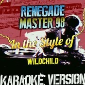 Renegade Master 98 (In The Style Of Wildchild) [Karaoke Version] Song