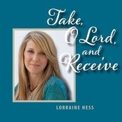 Take, O Lord, And Receive Songs