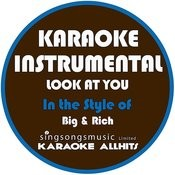 Look At You (In The Style Of Big And Rich) [Karaoke Instrumental Version] Song