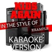 Kids Again (In The Style Of Example) [Karaoke Version] - Single Songs