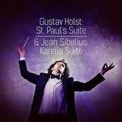 Gustav Holst: St. Paul's Suite & Jean Sibelius: Karelia Suite Songs