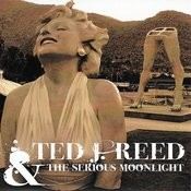 Ted J Reed & The Serious Moonlight Songs