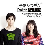 Yokan System 'a Dream You Never Wake Up From' Songs
