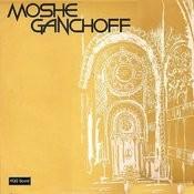 Moshe Ganchoff Songs