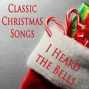 Classic Christmas Songs: I Heard The Bells Songs
