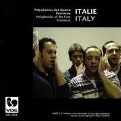 Italie: Polyphonies Des Quatre Provinces - Italy: Polyphonies Of The Four Provinces Songs