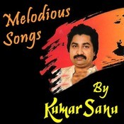 Melodious Songs By Kumar Sanu Songs