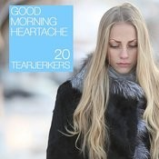 Good Morning Heartache: 20 Tearjerkers Songs