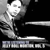 We're Listening To Jelly Roll Morton, Vol. 5 Songs