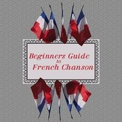 Beginners Guide To French Chanson Songs
