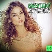 Green Light For Groove Songs