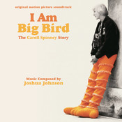 I Am Big Bird: The Caroll Spinney Story (Original Motion Picture Soundtrack) Songs