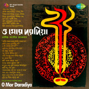 O Mor Daradiya Collection Of Tagore Songs Songs