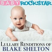Lullaby Renditions Of Blake Shelton Songs