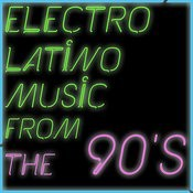 Electrolatino Music From The 90's Including Miles, Saint Etien, Robin, DJ Fenix Songs