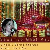 Sawariyo Ghat May Songs