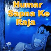Humar Sapna Ke Raja Songs