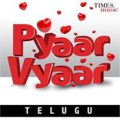 Pyaar Vyaar - Telugu Songs