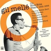 Gil Mellé. The Blue Note Years 1952-1956. Plus Unreleased 1957 Café Bohemia Broadcast Songs