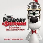 Mr. Peabody & Sherman (Music from the Motion Picture) Songs