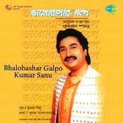 Kumar Sanu - Bhalobashar Galpo Songs