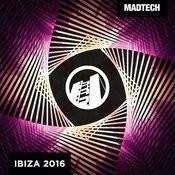 Madtech Ibiza 2016 Songs