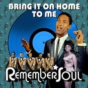 Bring It On Home To Me - Remember Soul Songs