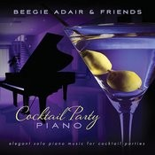 Cocktail Party Piano: Elegant Solo Piano Music For Cocktail Parties Songs