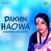 Dakhin Haowa - Swagatalakshmi Dasgupta Songs