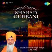 Shabad Gurbani - Bhai Balwinder Singh Rangila And Party Songs