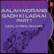 Morang Gadh Ki Ladaai Part-1 Songs