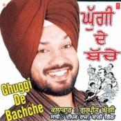 Ghuggi De Bachche Songs