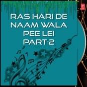 Ras Hari De Naam Wala Pee Lei Part-2 Songs