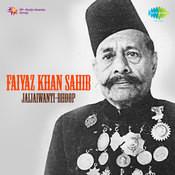 Faiyaz Khan Sahib - Jaijaiwanti Bhoop Songs