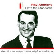 Ray Anthony Plays The Standards Songs