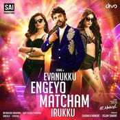 Evanukku Engeyo Matcham Iruku Songs