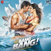 Bang Bang (Original Motion Picture Soundtrack) Songs