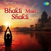 Bhakti Main Shakti Songs