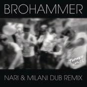 Brohammer (Nari & Milani Dub Remix) Songs