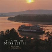 Natural Encounters: Song of The Mississippi Songs