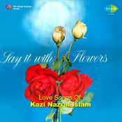 Say It With Flowers - Love Songs Of Nazrul Songs